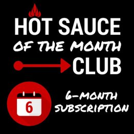 Sauce of the Month Club- 6 month